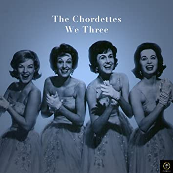 The Chordettes, We Three
