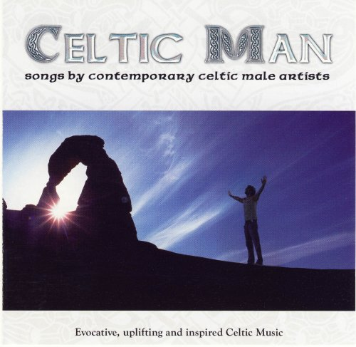 Celtic Man: Songs By Contemporary Celtic Male Artists