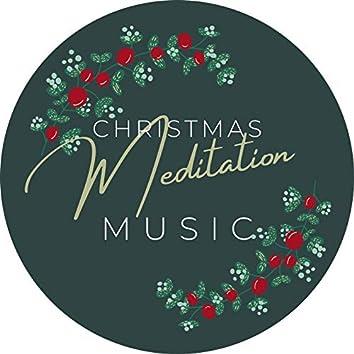 Christmas Meditation Music: Positive Instrumental Music, Christmas Meditation Retreat