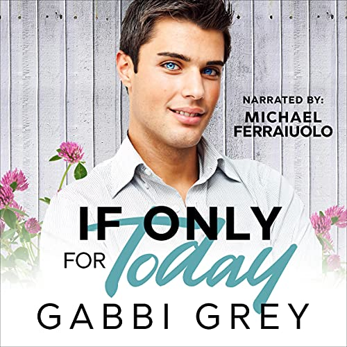 If Only for Today Audiobook By Gabbi Grey cover art