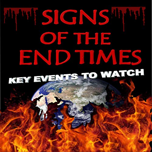 Signs of the End Times: Key Events to Watch  By  cover art