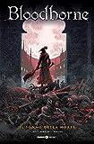 Bloodborne. Il sonno della morte (Vol. 1)...