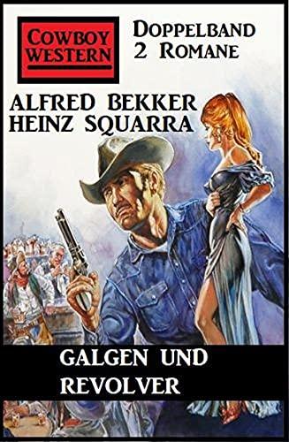 Couverture du livre Galgen und Revolver: Cowboy Western Doppelband 2 Romane (German Edition)