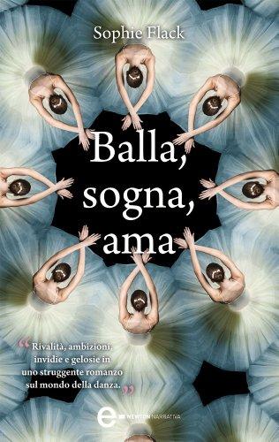 Balla, sogna, ama (eNewton Narrativa) (Italian Edition)