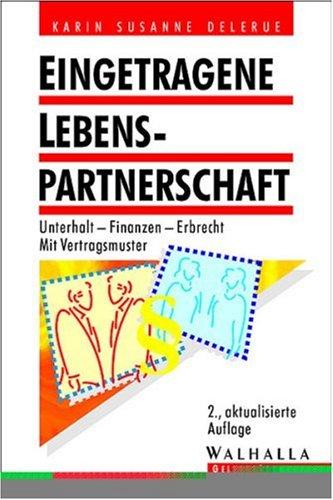 Eingetragene Lebenspartnerschaft: Unterhalt - Finanzen - Erbrecht; Mit Vertragsmuster