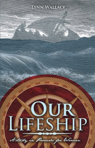 Book: Our Lifeship - A Study in Proverbs for Women by Lynn Wallace