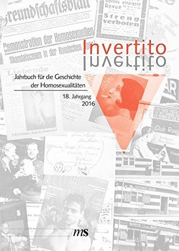Invertito. Jahrbuch für die Geschichte der Homosexualitäten / Invertito. 18. Jahrgang 2016