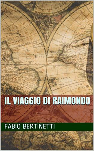 Il viaggio di Raimondo (La saga di Raimondo Farese Vol. 1)