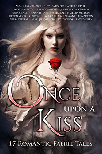 Once Upon A Kiss: 17 Romantic Faerie Tales (Once Upon Series Book 2) Kindle Edition by Multiple Authors
