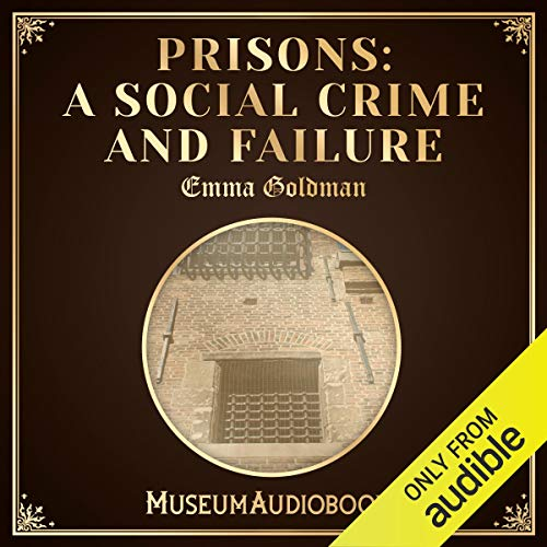 Prisons: A Social Crime and Failure audiobook cover art