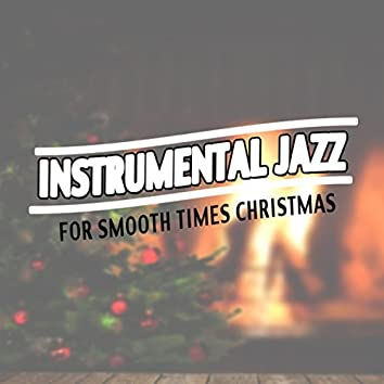 Instrumental Jazz For Smooth Times: Christmas