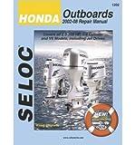Honda Outboards 2002-08 Repair Manual: 2.0-225 HP, 1-4 Cylinder & V6 Models (Seloc Marine Tune-Up and Repair Manuals) (Paperback) - Common
