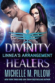Linnea's Arrangement (Divinity Healers Book 3) by [Michelle M. Pillow]