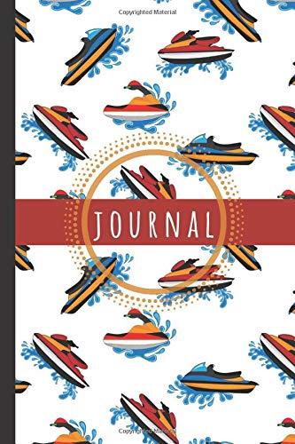 Jetski Journal: Jetski Notebook: Jetski Water Scooter Journal Notebook To Write In - Jetski Gifts For Jetski Lovers Men Women Boys Girls Teens Kids: ... 6