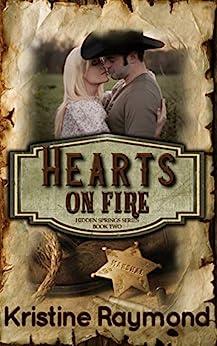 Hearts on Fire (Hidden Springs Book 2) by [Kristine Raymond]