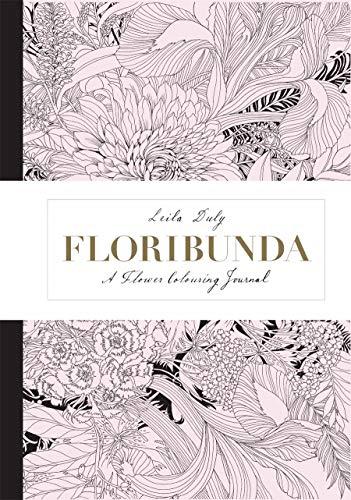 Floribunda: A Flower Colouring Journal