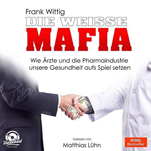 Die weiße Mafia audiobook cover art