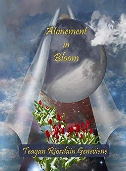 Atonement in Bloom by [Teagan Geneviene]