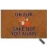 MsMr Doormat Entrance Floor Mat - Funny Doormat - Oh for Fox Sake Not You Again Designed Home Doormat Non-Woven Fabric Top 23.6'X15.7'
