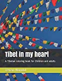 Tibet in my heart: A Tibetan coloring book for Children and adults