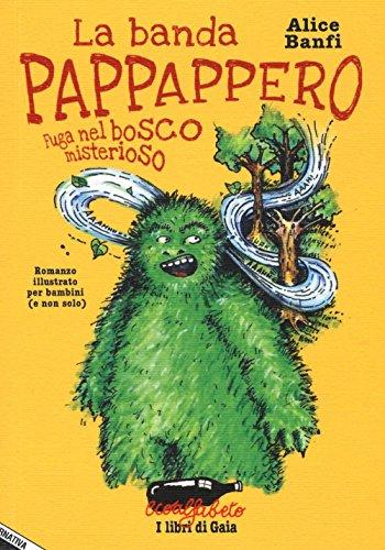 La banda Pappappero. Fuga nel bosco misterioso