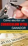 Cómo Escribir un Curriculum Ganador. Guía Práctica con Ejemplos.