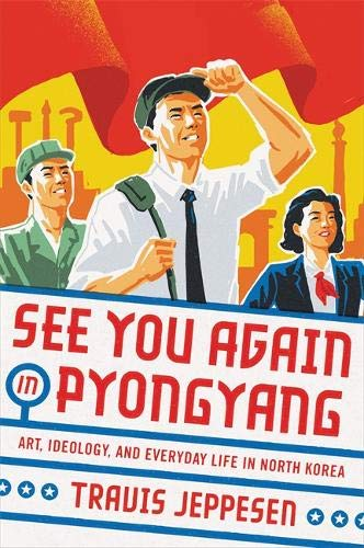 Image of See You Again in Pyongyang: A Journey into Kim Jong Un's North Korea