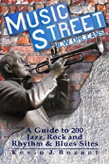 Music Street New Orleans: A Guide to 200 Jazz, Rock and Rhythm & Blues Sites Paperback