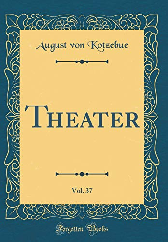 Theater, Vol. 37 (Classic Reprint)