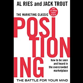 Positioning     The Battle for Your Mind              Written by:                                                                                                                                 Al Ries,                                                                                        Jack Trout                               Narrated by:                                                                                                                                 Grover Gardner                      Length: 4 hrs and 8 mins     12 ratings     Overall 4.7