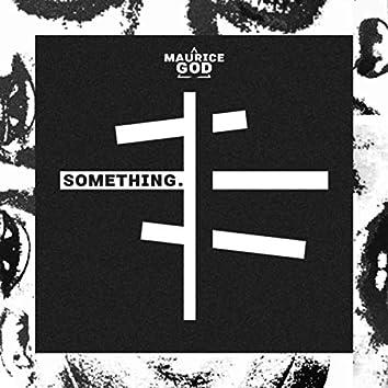 SOMETHING.