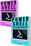 Powershell: The Complete Ultimate Windows Powershell Beginners Guide. Learn Powershell Scripting In A Day! (Powershell scripting guide, Windows Powershell ... Command line, C++, SQL) (English Edition)