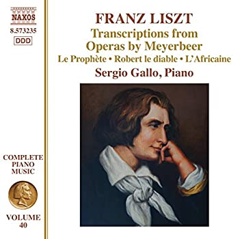 Liszt Complete Piano Music, Vol. 40: Transcriptions from Operas by Meyerbeer