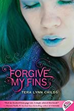 Forgive My Fins by Childs, Tera Lynn(June 28, 2011) Paperback