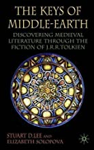 The Keys of Middle-Earth: Discovering Medieval Literature Through the Fiction of J.R.R. Tolkien by Stuart D. Lee (2006-03-01)