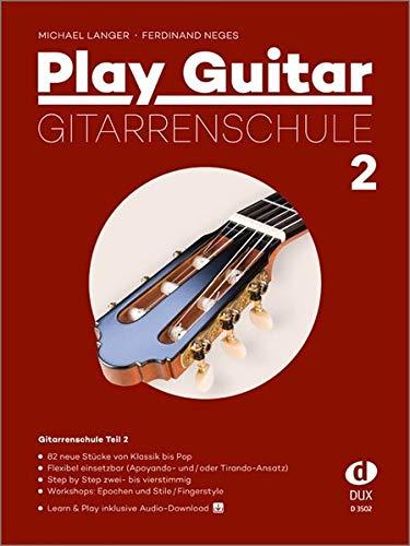 Play Guitar 2 Gitarrenschule inkl. CD: 82 neue Stücke von Klassik bis Pop