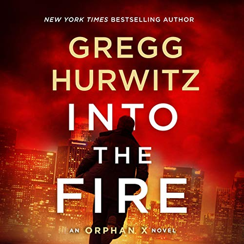 Into the Fire: An Orphan X Novel audiobook cover art