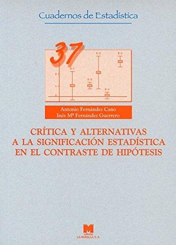 Crítica y alternativas a la significación estadística en el contraste de hipótesis (CUADERNOS DE ESTADÍSTICA)