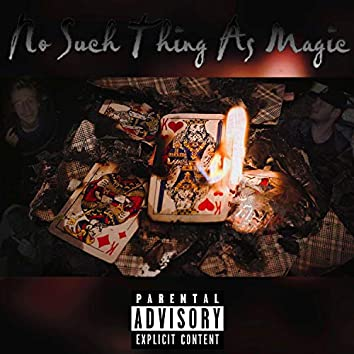 No Such Thing As Magic (feat. Blake the Impaler & Butcher the Name)