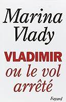 Vladimir, ou, Le vol arrêté