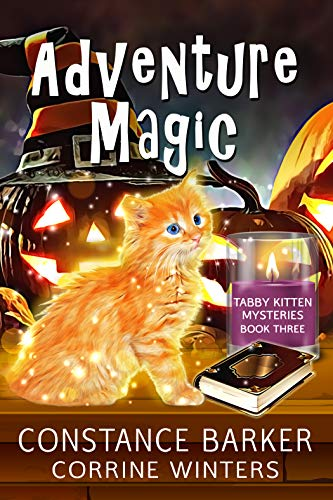 Adventure Magic (Tabby Kitten Mystery Book 3) by [Constance Barker, Corrine  Winters]