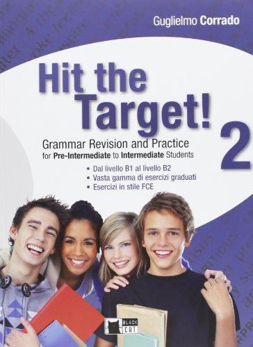 Hit the target! Pre-intermediate to intermediate. Per le Scuole superiori: 2: Vol. 2