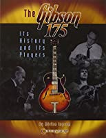 The Gibson 175: Its History and Its Players