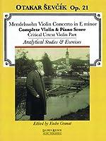 Felix Mendelssohn - Violin Concerto in E Minor: Complete Violin & Piano Score/ Critical Urtext Violin Part/ Analytical Studies & Exercises