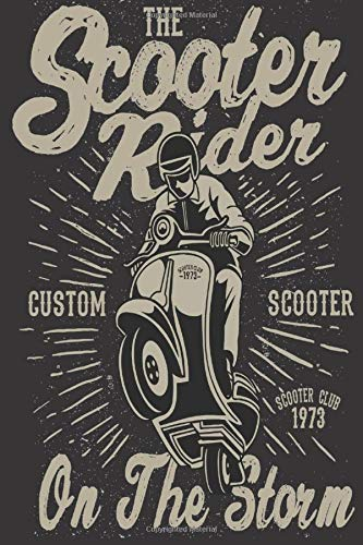 The Scooter Rider CUSTOM SCOOTER SCOOTER CLUCB 1973 On The Storm: Lined Notebook Paper Journal Gift For Motorbiker lovers 110 Pages - Large (6 x 9 inches)