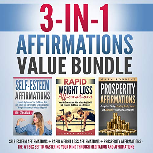 3-In-1 Affirmations Value Bundle: Self-Esteem Affirmations + Rapid Weight Loss Affirmations + Prosperity Affirmations audiobook cover art
