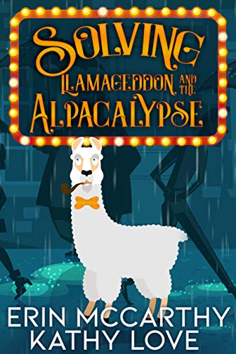 Solving Llamageddon and the Alpacalypse (Friendship Harbor Mysteries Book 3) by [Erin  McCarthy , Kathy  Love ]