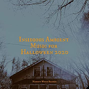 Insidious Ambient Music for Halloween 2020