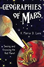 Geographies of Mars: Seeing and Knowing the Red Planet (English Edition)