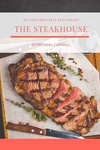 The Steakhouse: The Most Popular Recipes at Home from Best Restaurant